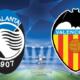 Pronostico Valencia-Atalanta, schedina ottavi Champions League 10 marzo 2020